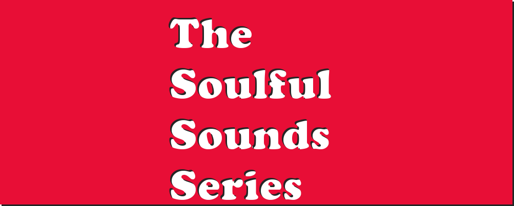 The Soulful Sounds Series